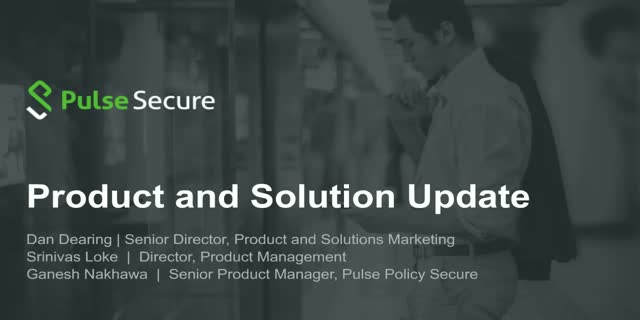 New Features: Pulse Connect Secure & Pulse Policy Secure