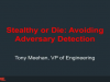 Stealthy or Die: How to evade adversary detection