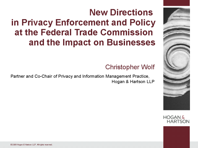 Enforcement and Policy at the FTC and the Impact on Businesses