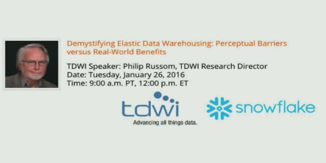 Demystifying Elastic Data Warehousing: Featuring TDWI and Snowflake