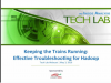 Keeping the Trains Running: Effective Troubleshooting for Hadoop