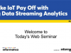 Make IoT Pay Off with Big Data Streaming Analytics