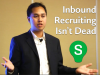 Inbound Recruiting Isn't Dead