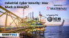 Industrial Cyber Security: How Much Is Enough?