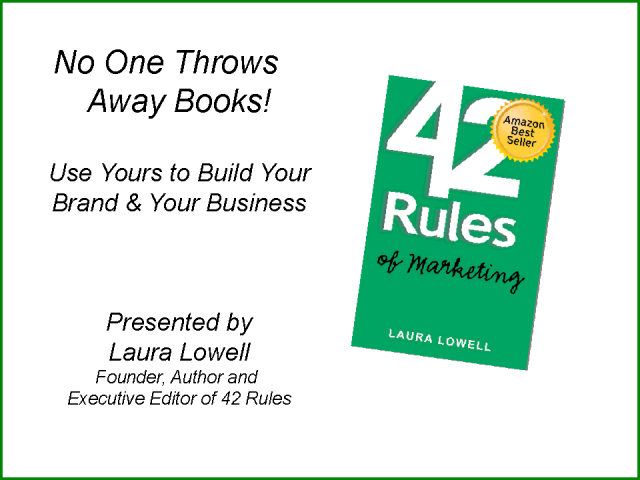 No One Throws Away Books:  Use Yours To Build Your Brand and Your