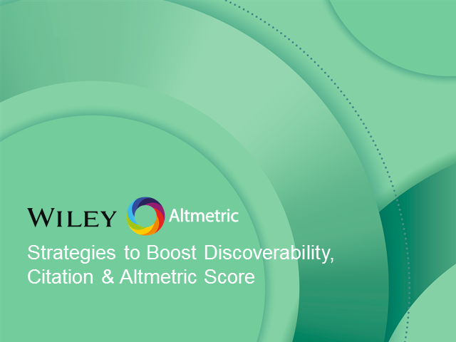 Strategies to Boost Discoverability, Citation & Altmetric Score for Researchers