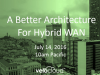 A Better Architecture for Hybrid WAN