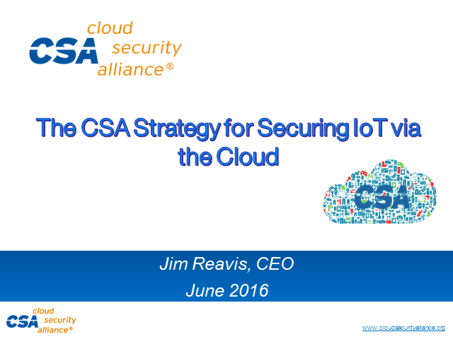 The CSA Strategy for Securing IoT via the Cloud
