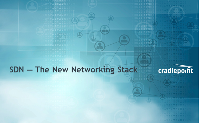 SDN — The New Networking Stack