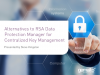 Alternatives to RSA Data Protection Manager for Centralized Key Management