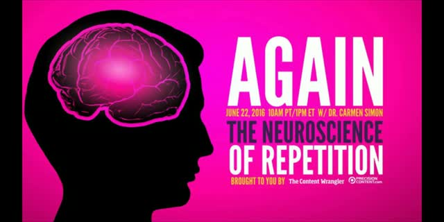 AGAIN: The Neuroscience of Repetition