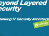 Why Layered Security Strategies Don't Work, and What You Can Do About It