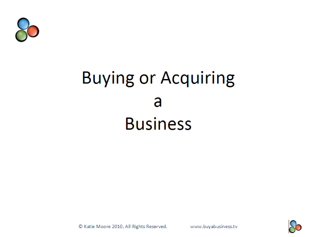 Acquiring & Selling Your Business: Part 1 - Buying