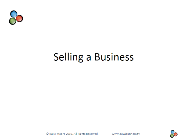 Acquiring & Selling Your Business: Part 2 - Selling