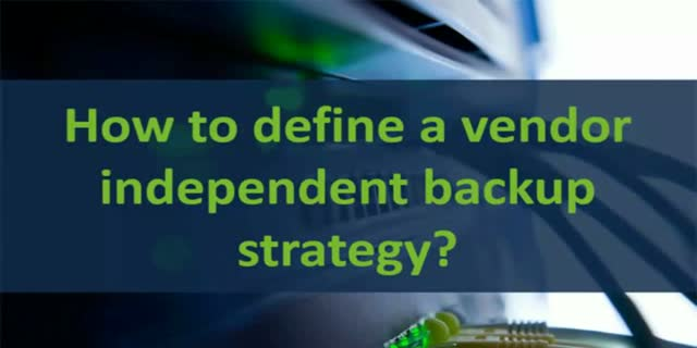 How to define a vendor independent backup strategy?