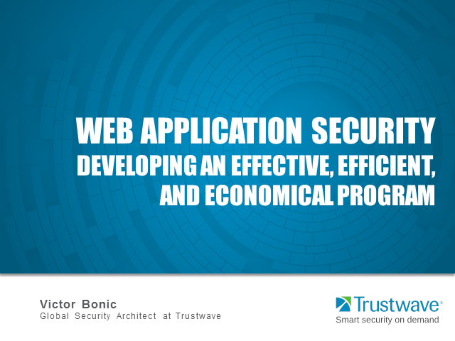 Web Application Security: Developing an Effective, Efficient, Economical Program