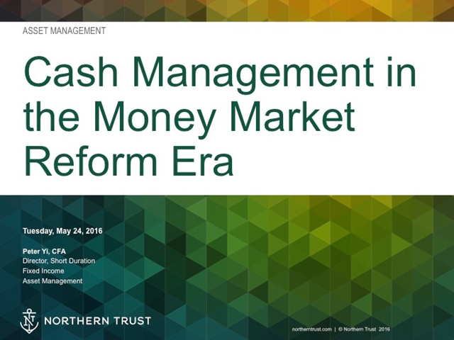 Cash Management in the Money Market Reform Era
