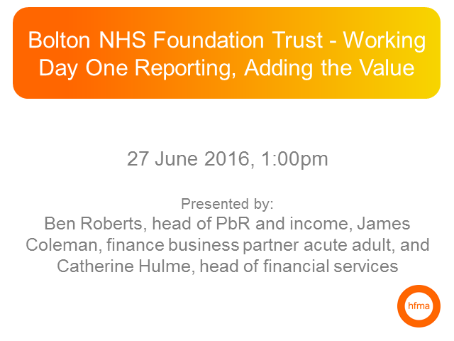 Bolton NHS Foundation Trust - Working Day One Reporting, Adding the Value
