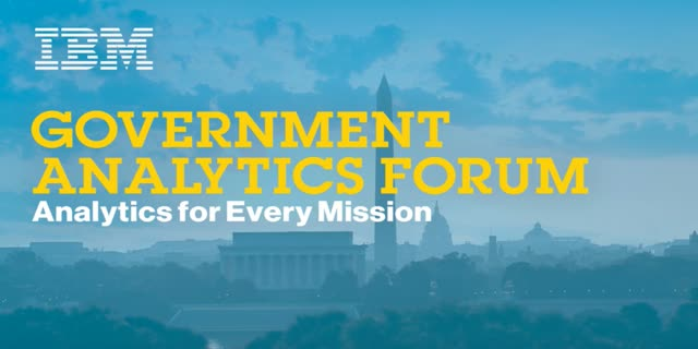 IBM Government Analytics Forum: Welcome Remarks & Event Overview