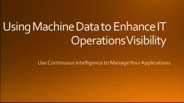 Using Machine Data to Enhance IT Operations Visibility