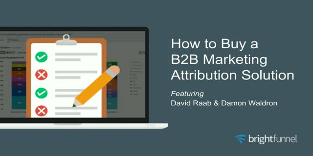 How to Buy a B2B Marketing Attribution Platform