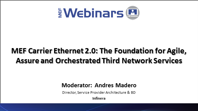MEF CE 2.0: Foundation to Agile, Assure & Orchestrated Third Network Services