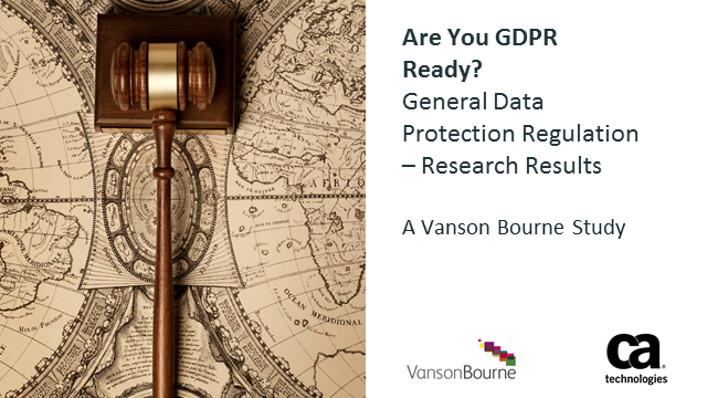 Are You GDPR Ready? Get the Vanson Bourne Readiness Survey Results Right Here.