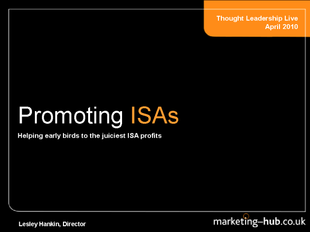 ISAs: Helping Early Birds to the Juiciest Profits