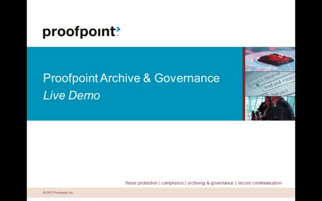 Proofpoint Archiving, Compliance and eDiscovery Live demo