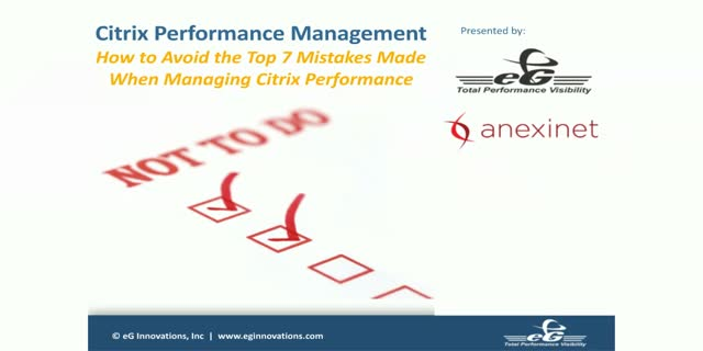 How to Avoid the Top 7 Mistakes Made When Managing Citrix Performance