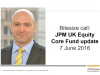 Bitesize update: UK Equity Core Fund