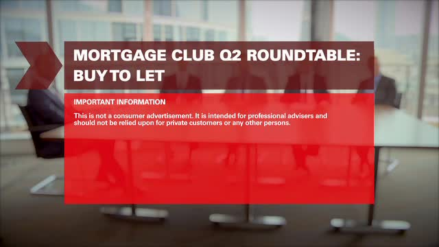 Mortgage Club Q2 Roundtable: Buy to let
