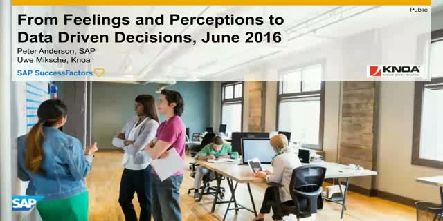 From feelings and perceptions to data driven decisions