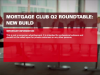 Mortgage Club Q2 Roundtable: New build