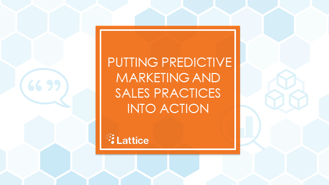 Putting Predictive Marketing and Sales Practices into Action