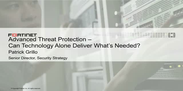 Advanced Threat Protection – Can Technology Alone Deliver What's Needed?