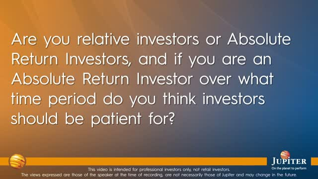 Are you relative investors or Absolute Return investors?