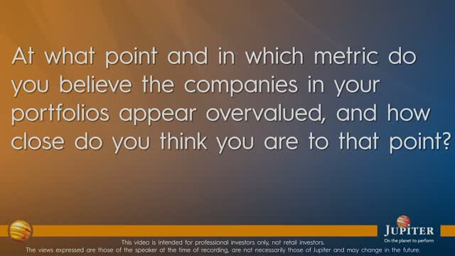At what point do you believe the companies in your portfolios appear overvalued?