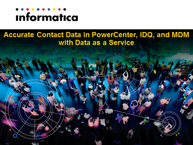 Accurate Contact Data in PowerCenter, IDQ, and MDM with Data as a Service