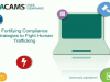 Fortifying Compliance Strategies to Fight Human Trafficking