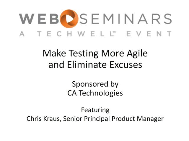 Make Testing More Agile and Eliminate Excuses