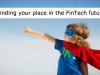 Finding your place in the FinTech Future