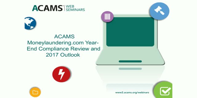 ACAMS Moneylaundering.com Year-End Compliance Review and 2017 Outlook