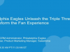 Philadelphia Eagles Unleash the Triple Threat to Transform the Fan Experience