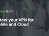Retool your VPN for Mobile and Cloud