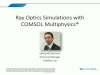 Ray Optics Simulations with COMSOL Multiphysics