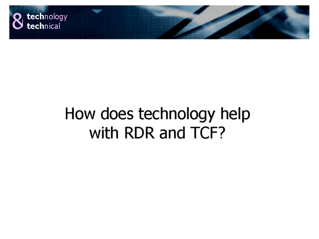 How Technology Helps with RDR and TCF (Treating Clients Fairly)