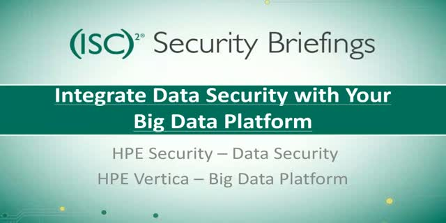 Briefings Part 2: Integrate Data Security with Your Big Data Platform
