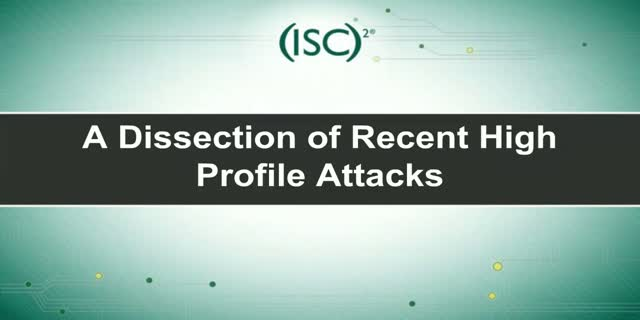 A Dissection of Recent High Profile Attacks