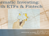 Thematic Investing: With ETFs & Fintech